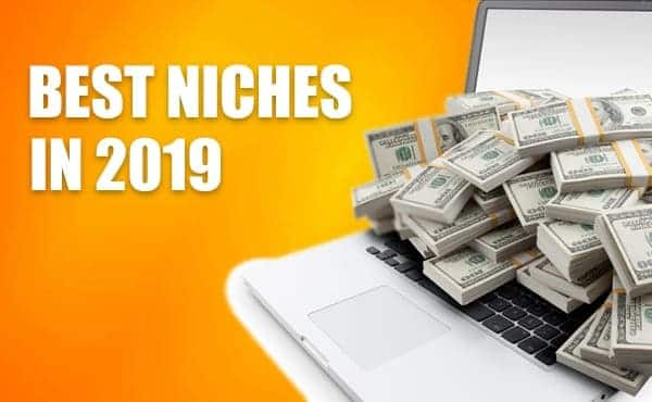 Best Niches 2019: 50+ Low Competition Niches To Help You