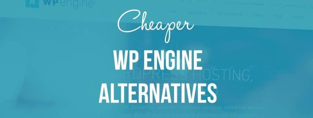 Cheaper WP Engine Competitors
