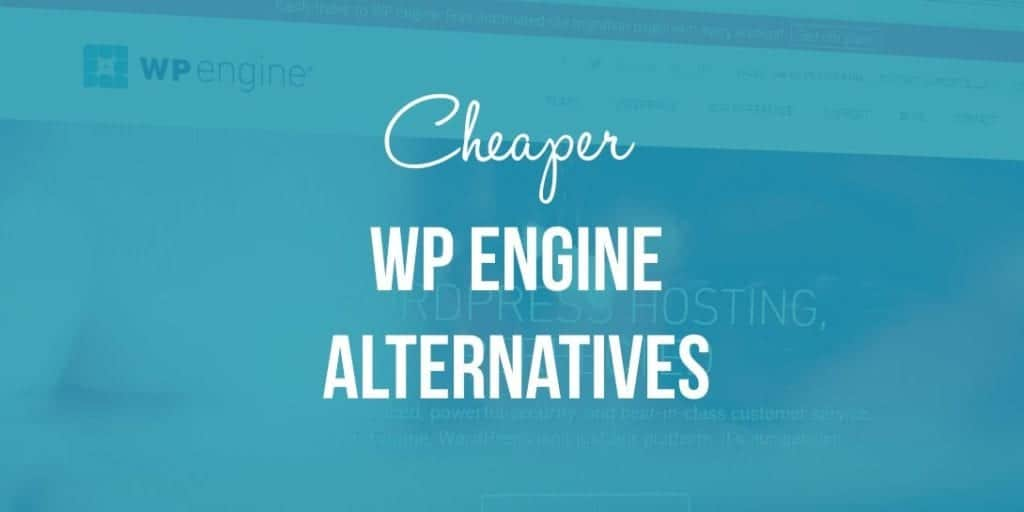 Cheaper WP Engine Competitors