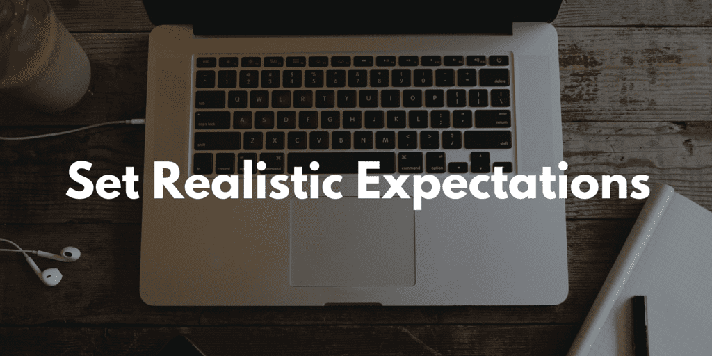 Set Realistic Expectations as Freelancer