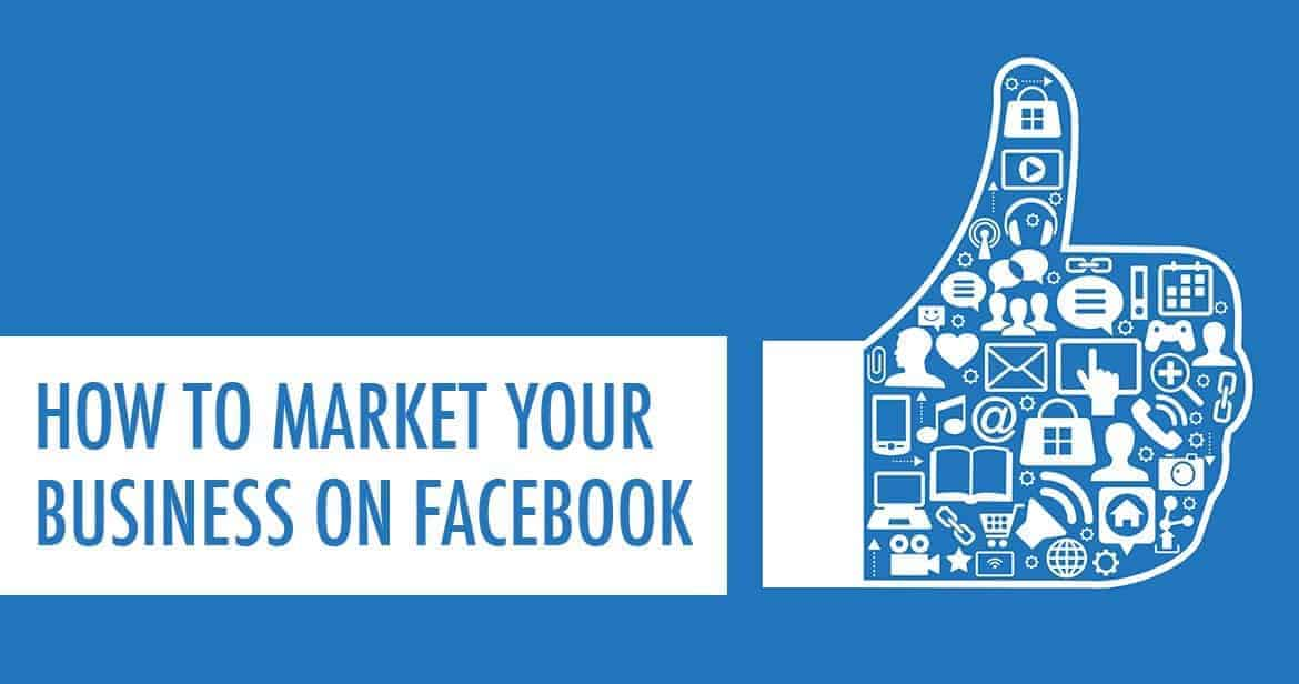 How To Market On Facebook As A Small Business