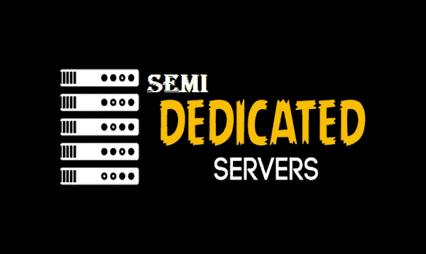 How To Choose The Best Semi Dedicated Hosting Servers
