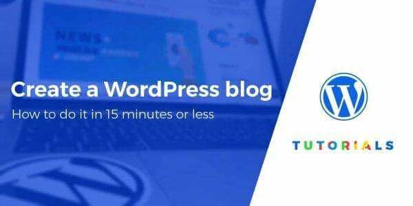 How To Start A Self Hosted WordPress Blog Under 15 Minutes Or Less