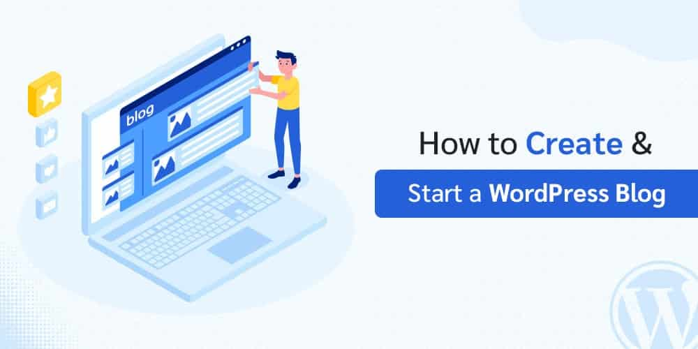 How To Start And Create A WordPress Blog