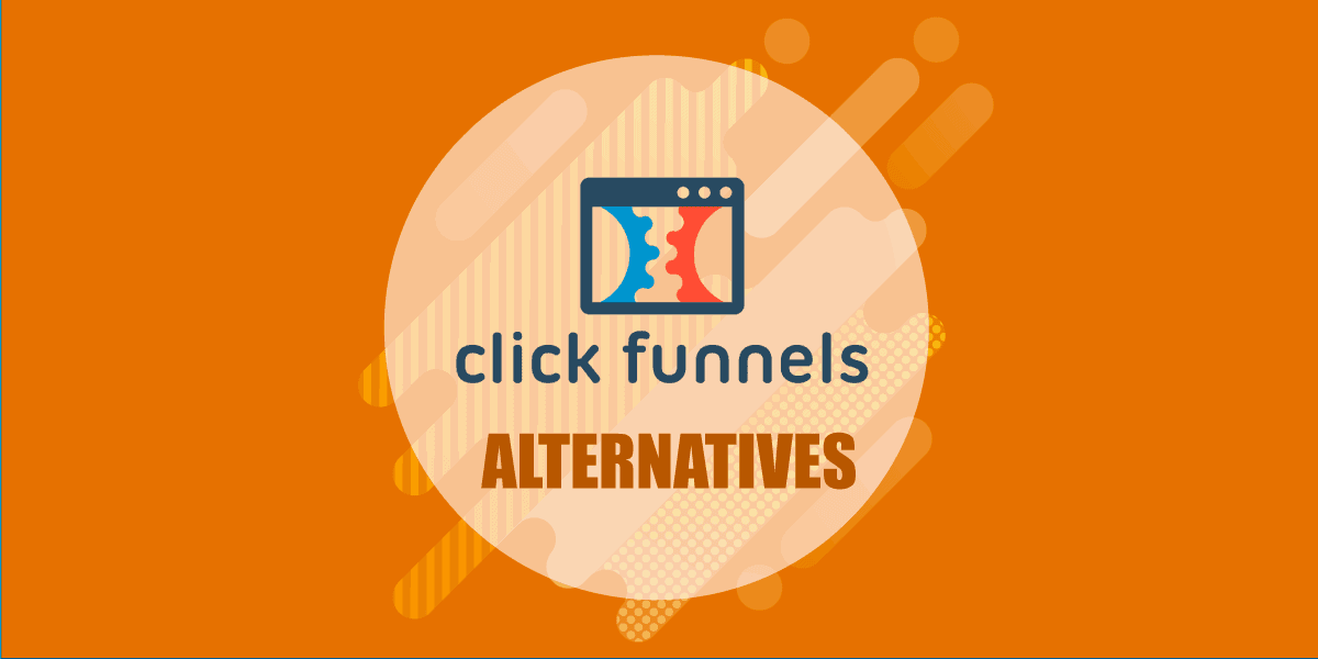 Best ClickFunnels Alternatives 2020 (That Are Cheaper, Better & More Powerful)