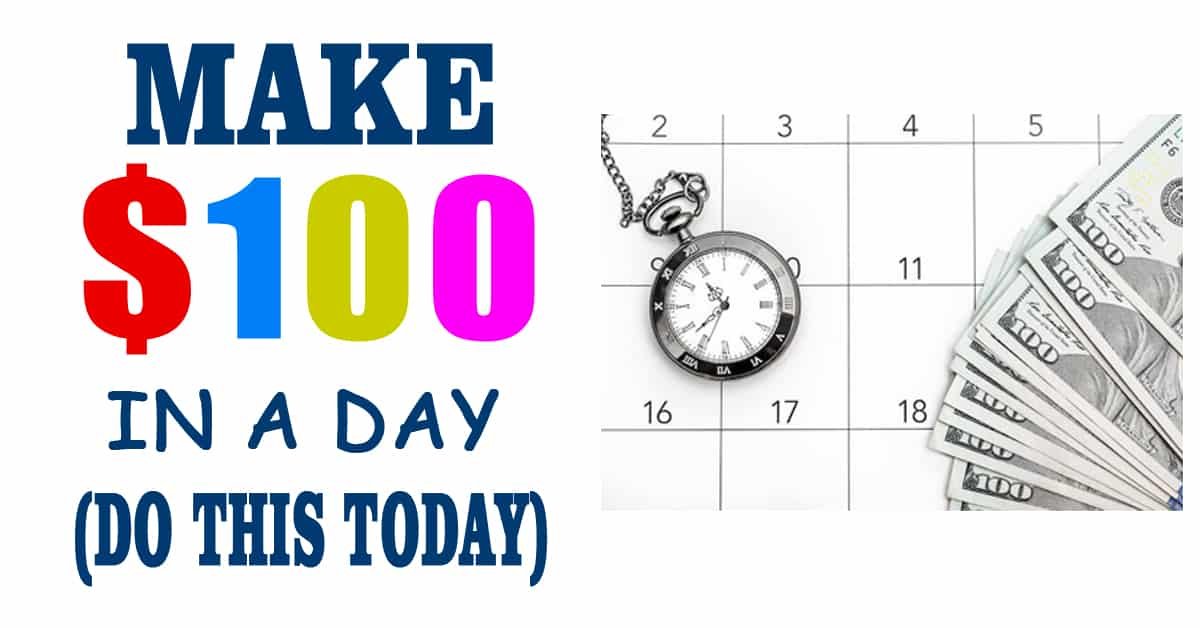 What Is The Fastest Way To Make $100 Today?