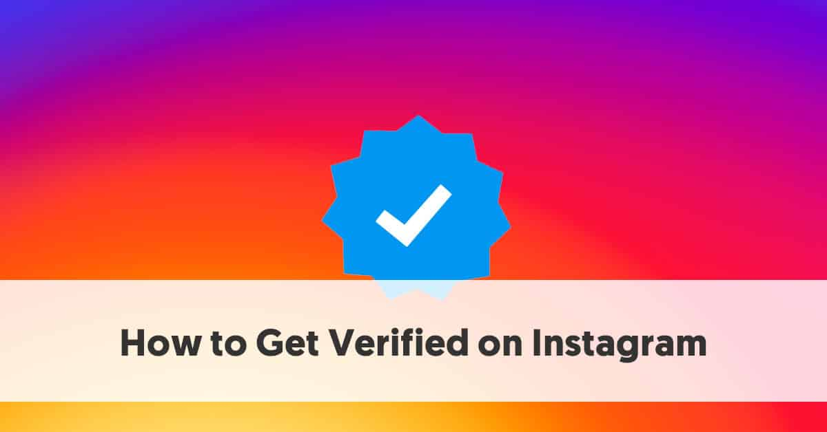 5 Baby Steps To Get A Killer Instagram Verified Badge Under 48 Hours