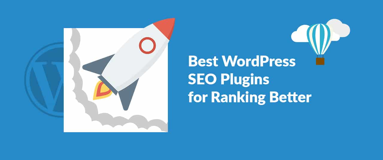 5 Best WordPress SEO Plugins For Bloggers To Improve Your SEO Ranking